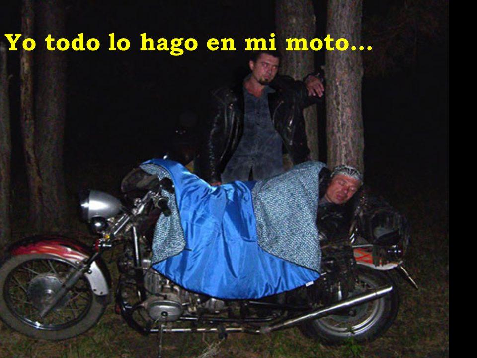 Yo todo lo hago en mi moto…