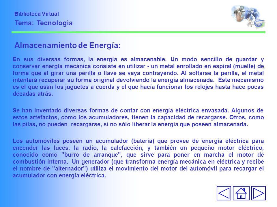 Almacenamiento de Energía: En sus diversas formas, la energía es almacenable. Un modo sencillo de guardar y conservar energía mecánica consiste en uti