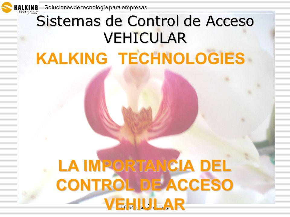 www.kalking.com.ar info@kalking.com.ar Sistemas de Control de Acceso VEHICULAR Soluciones de tecnología para empresas KALKING TECHNOLOGIES LA IMPORTAN