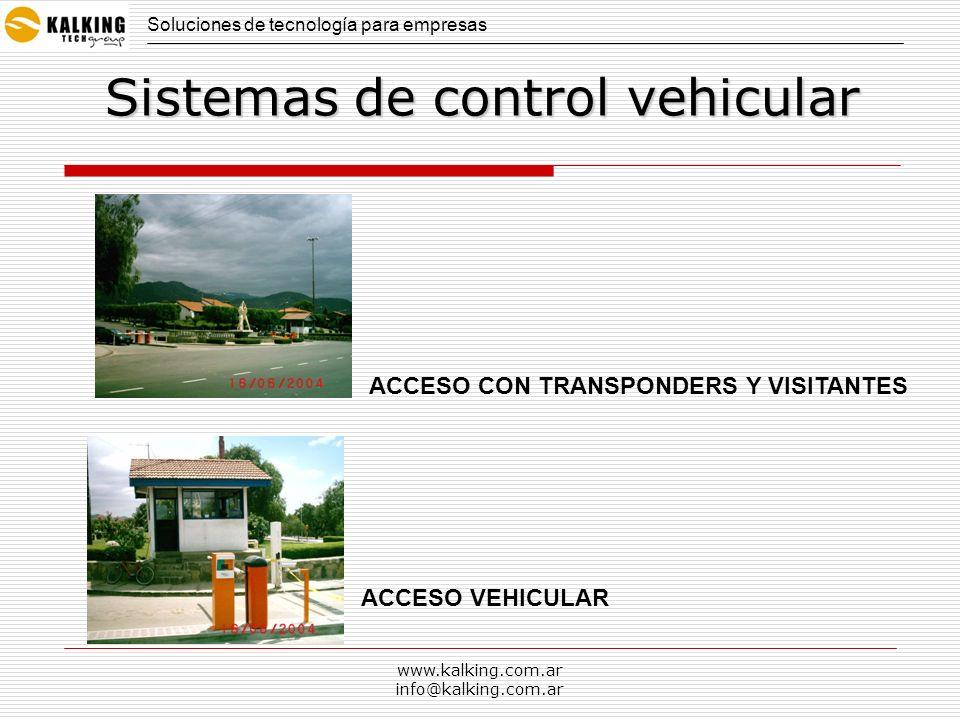 www.kalking.com.ar info@kalking.com.ar Soluciones de tecnología para empresas Sistemas de control vehicular ACCESO CON TRANSPONDERS Y VISITANTES ACCES