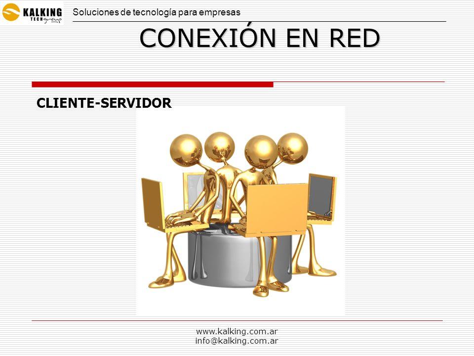 www.kalking.com.ar info@kalking.com.ar CONEXIÓN EN RED CLIENTE-SERVIDOR Soluciones de tecnología para empresas