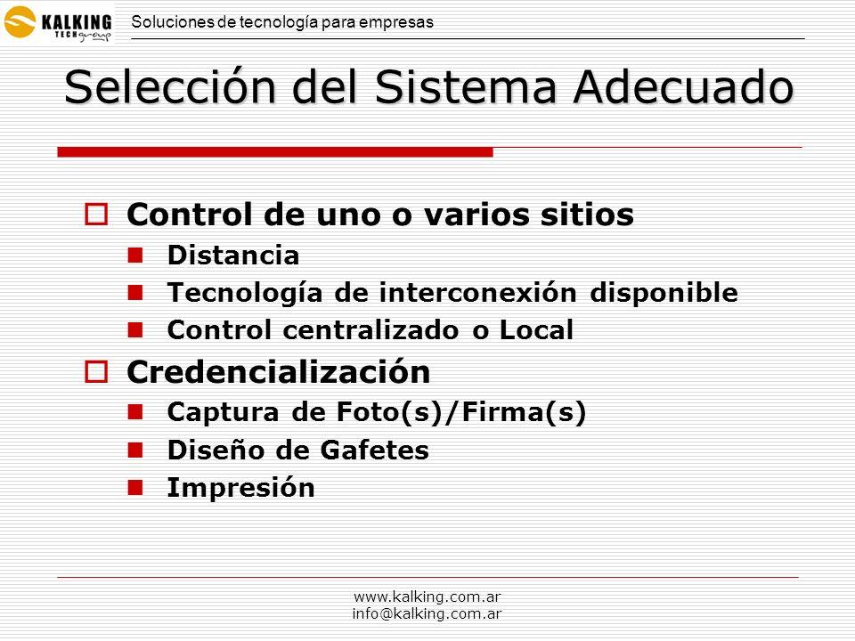 www.kalking.com.ar info@kalking.com.ar Selección del Sistema Adecuado Control de uno o varios sitios Distancia Tecnología de interconexión disponible
