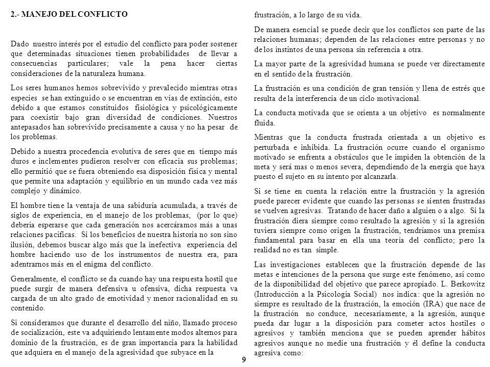 2.- MANEJO DEL CONFLICTO Dado nuestro interés por el estudio del conflicto para poder sostener que determinadas situaciones tienen probabilidades de l