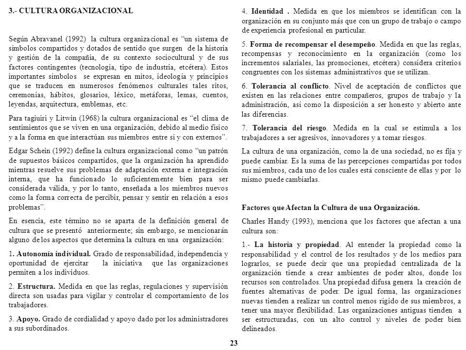 3.- CULTURA ORGANIZACIONAL Según Abravanel (1992) la cultura organizacional es un sistema de símbolos compartidos y dotados de sentido que surgen de l