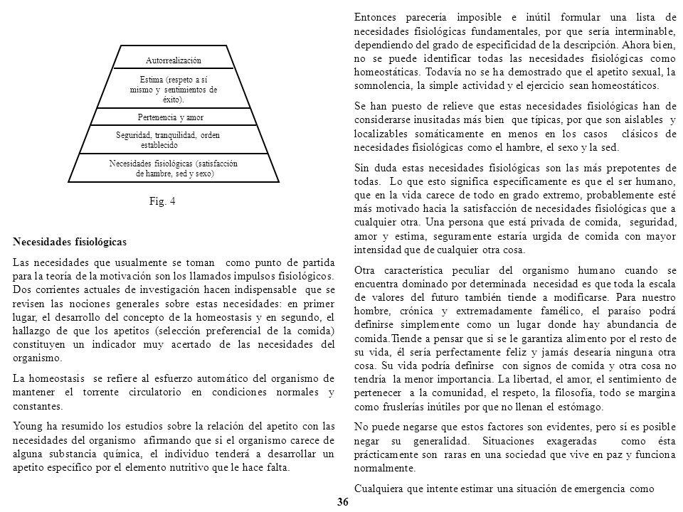 Fig. 4 Necesidades fisiológicas Las necesidades que usualmente se toman como punto de partida para la teoría de la motivación son los llamados impulso