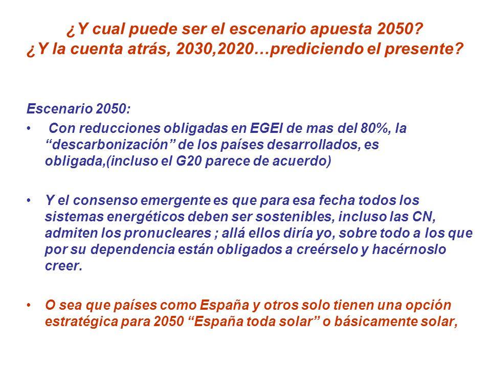 ¿Y cual puede ser el escenario apuesta 2050? ¿Y la cuenta atrás, 2030,2020…prediciendo el presente? Escenario 2050: Con reducciones obligadas en EGEI