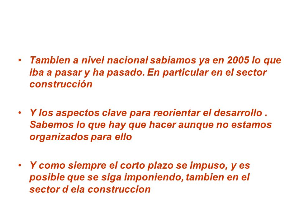 Plan de Rehabilitación 2009-2012: claves para el empleo y la energía Propuesta preliminar de Junio de 2008 (Carlos Hernández Pezzi, Pdte CSCAE-Domingo Jiménez Beltrán, Asesor del OSE-Joaquín Nieto.