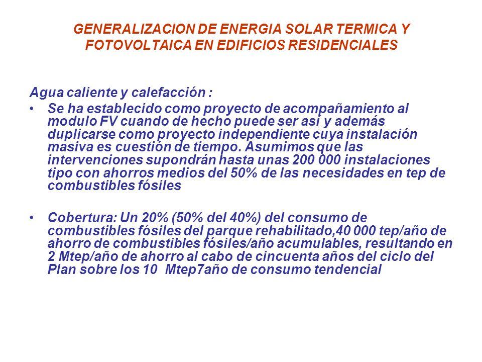 GENERALIZACION DE ENERGIA SOLAR TERMICA Y FOTOVOLTAICA EN EDIFICIOS RESIDENCIALES Agua caliente y calefacción : Se ha establecido como proyecto de aco