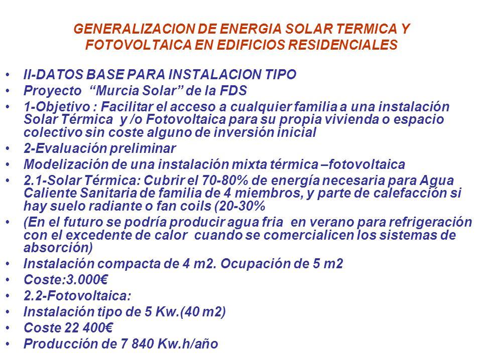 GENERALIZACION DE ENERGIA SOLAR TERMICA Y FOTOVOLTAICA EN EDIFICIOS RESIDENCIALES II-DATOS BASE PARA INSTALACION TIPO Proyecto Murcia Solar de la FDS