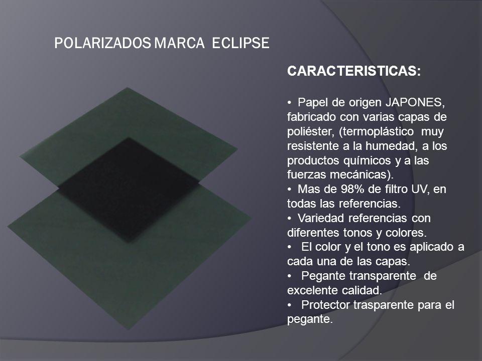 POLARIZADOS MARCA ECLIPSE Ventajas: Pegante transparente distribuido uniformemente de excelente calidad, que no se afecta en la instalación.