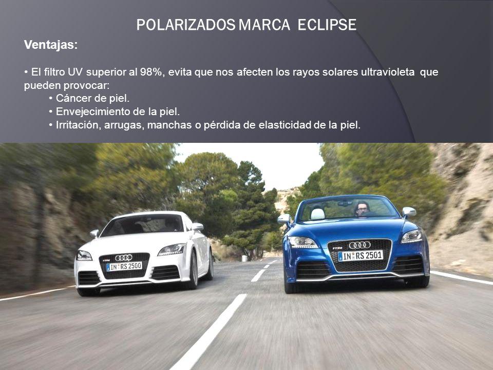 POLARIZADOS MARCA ECLIPSE Ventajas: La exposición directa al sol puede decolorar y hasta deformar las superficies interiores de su vehículo.