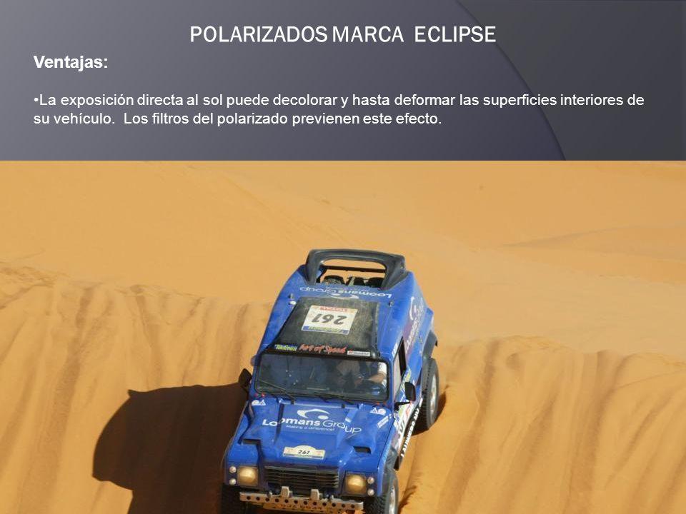 POLARIZADOS MARCA ECLIPSE Ventajas: La exposición directa al sol puede decolorar y hasta deformar las superficies interiores de su vehículo. Los filtr