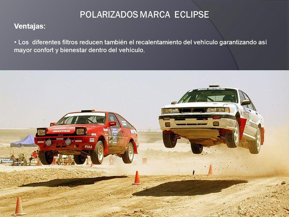 POLARIZADOS MARCA ECLIPSE Ventajas: Los diferentes filtros reducen también el recalentamiento del vehículo garantizando así mayor confort y bienestar