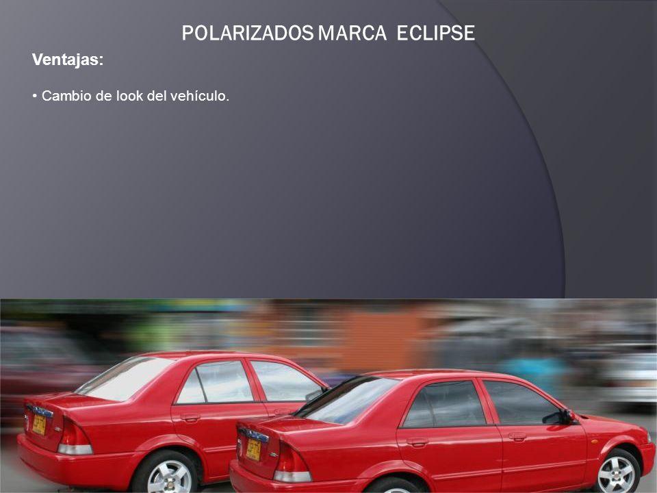 POLARIZADOS MARCA ECLIPSE Ventajas: Cambio de look del vehículo.