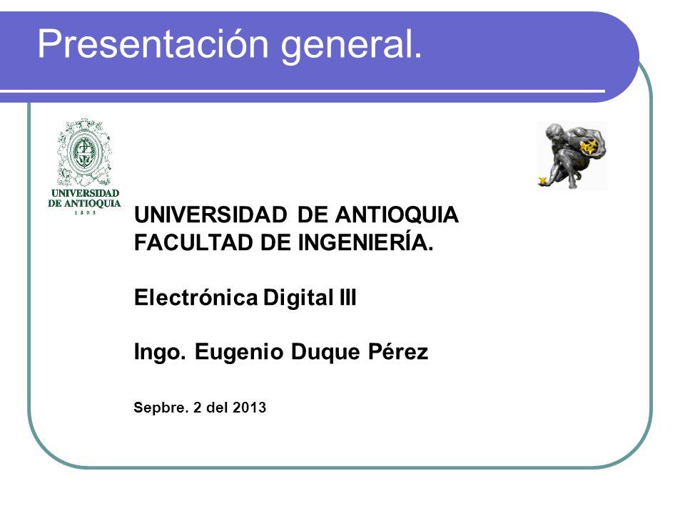 Presentación general.UNIVERSIDAD DE ANTIOQUIA FACULTAD DE INGENIERÍA.