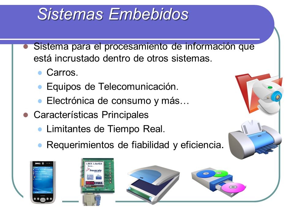 Sistema para el procesamiento de información que está incrustado dentro de otros sistemas.