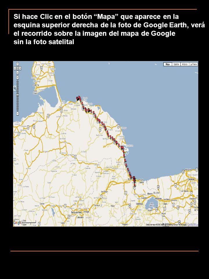 Si hace Clic en el botón Mapa que aparece en la esquina superior derecha de la foto de Google Earth, verá el recorrido sobre la imagen del mapa de Goo