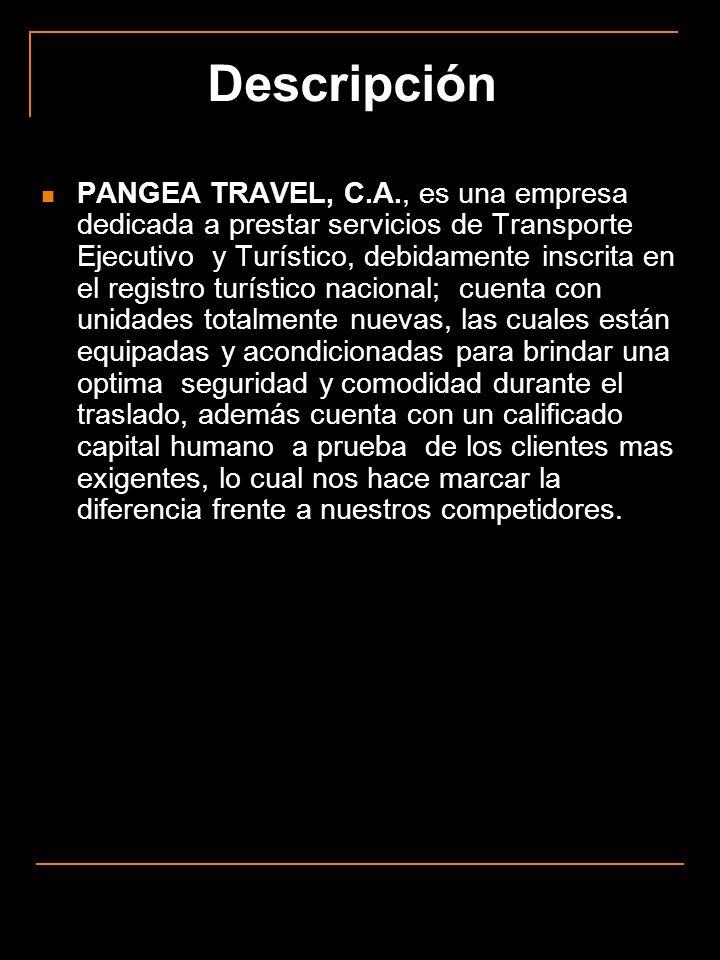 PANGEA TRAVEL, C.A., es una empresa dedicada a prestar servicios de Transporte Ejecutivo y Turístico, debidamente inscrita en el registro turístico na