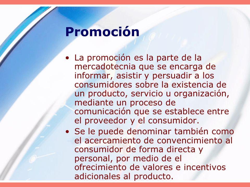 Promoción La promoción es la parte de la mercadotecnia que se encarga de informar, asistir y persuadir a los consumidores sobre la existencia de un pr