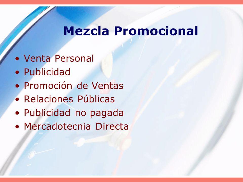Mezcla Promocional Venta Personal Publicidad Promoción de Ventas Relaciones Públicas Publicidad no pagada Mercadotecnia Directa