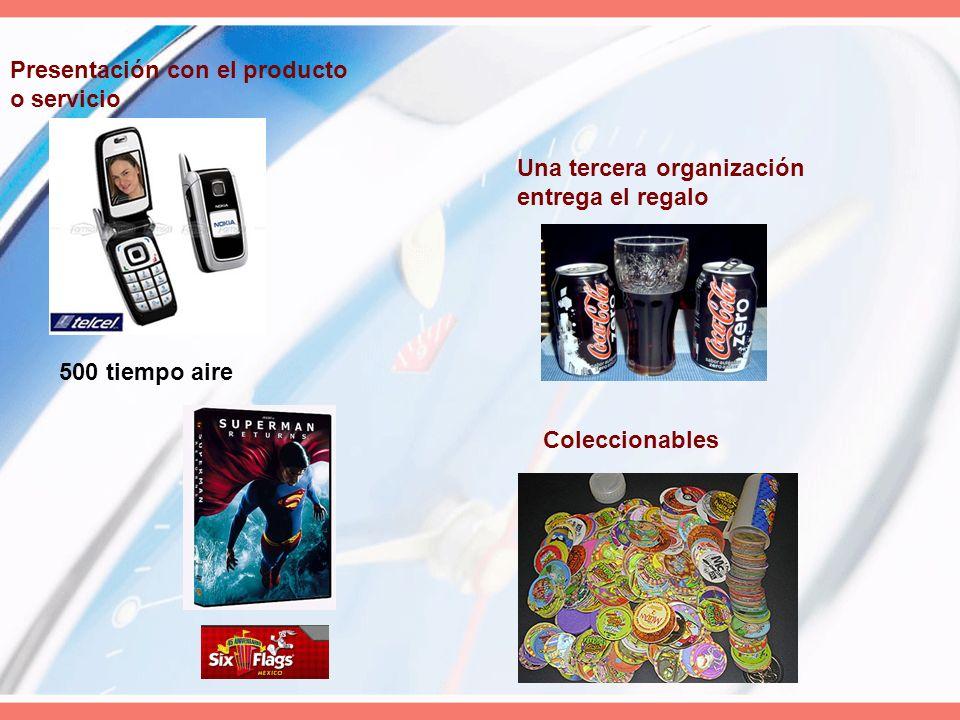 500 tiempo aire Presentación con el producto o servicio Una tercera organización entrega el regalo Coleccionables