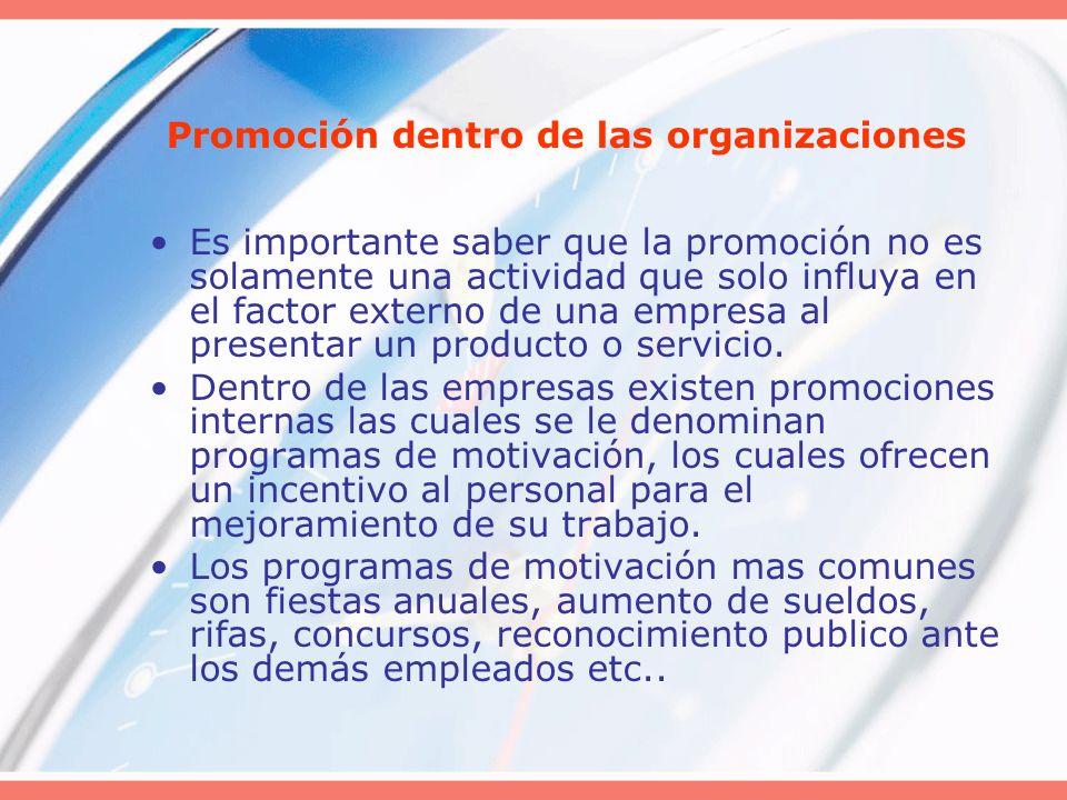 Es importante saber que la promoción no es solamente una actividad que solo influya en el factor externo de una empresa al presentar un producto o ser