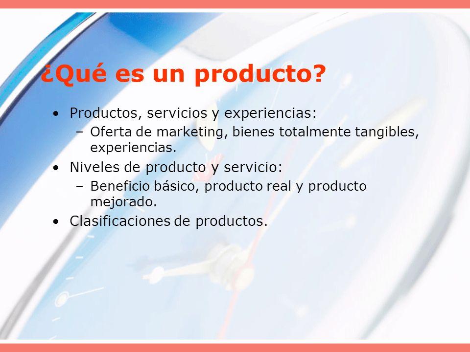 ¿Qué es un producto? Productos, servicios y experiencias: –Oferta de marketing, bienes totalmente tangibles, experiencias. Niveles de producto y servi