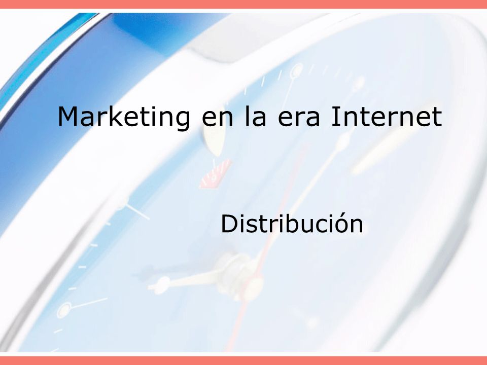 Marketing en la era Internet Distribución