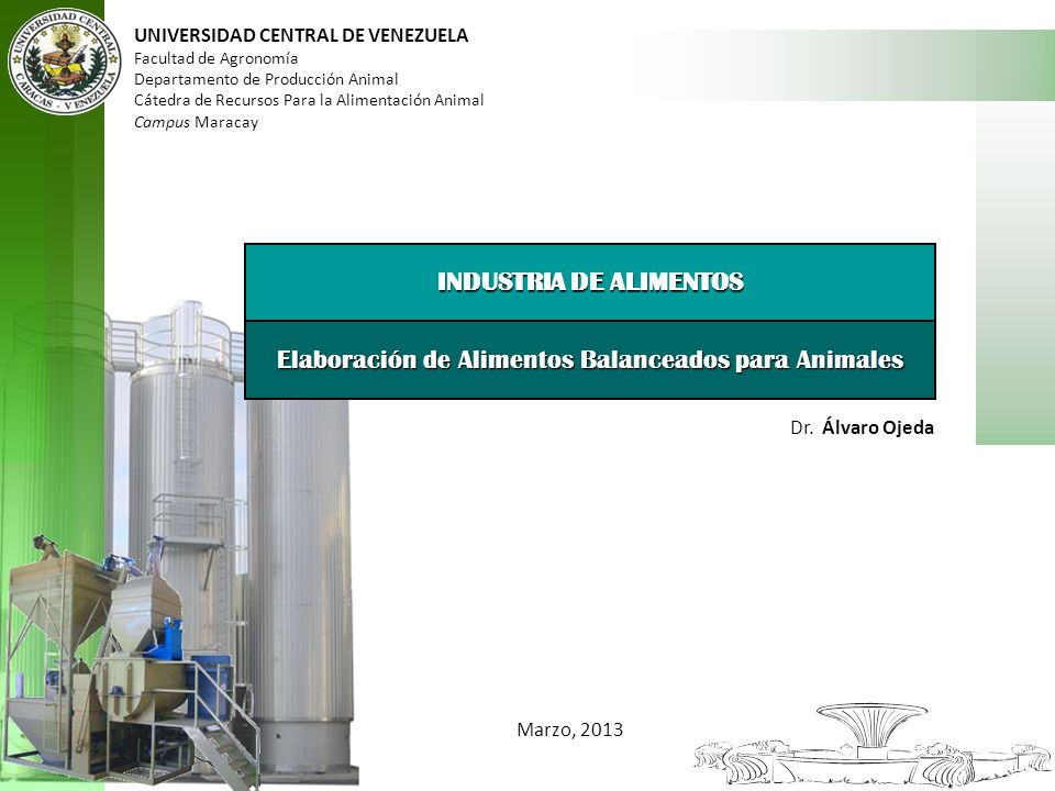 UNIVERSIDAD CENTRAL DE VENEZUELA Facultad de Agronomía Departamento de Producción Animal Cátedra de Recursos Para la Alimentación Animal Campus Maraca