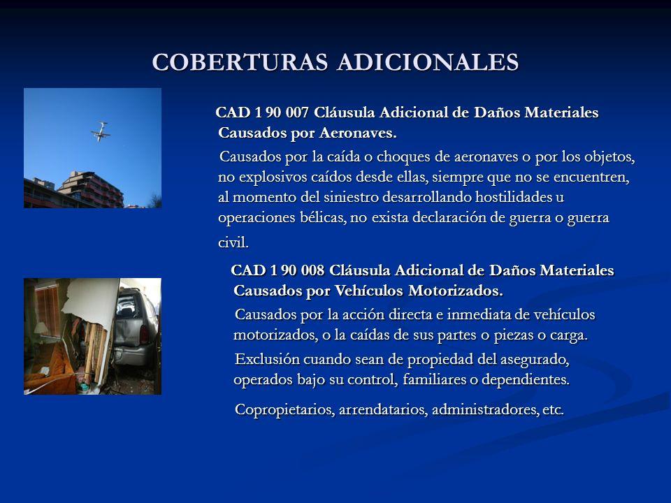 COBERTURAS ADICIONALES CAD 1 90 007 Cláusula Adicional de Daños Materiales Causados por Aeronaves.