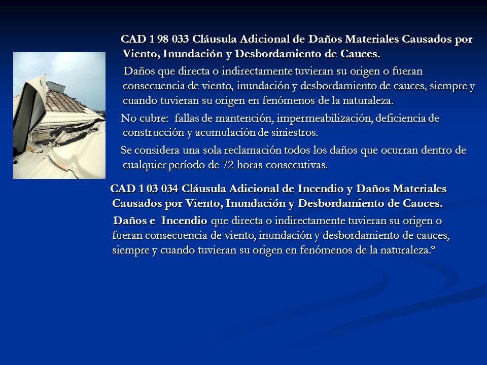 CAD 1 98 033 Cláusula Adicional de Daños Materiales Causados por Viento, Inundación y Desbordamiento de Cauces.