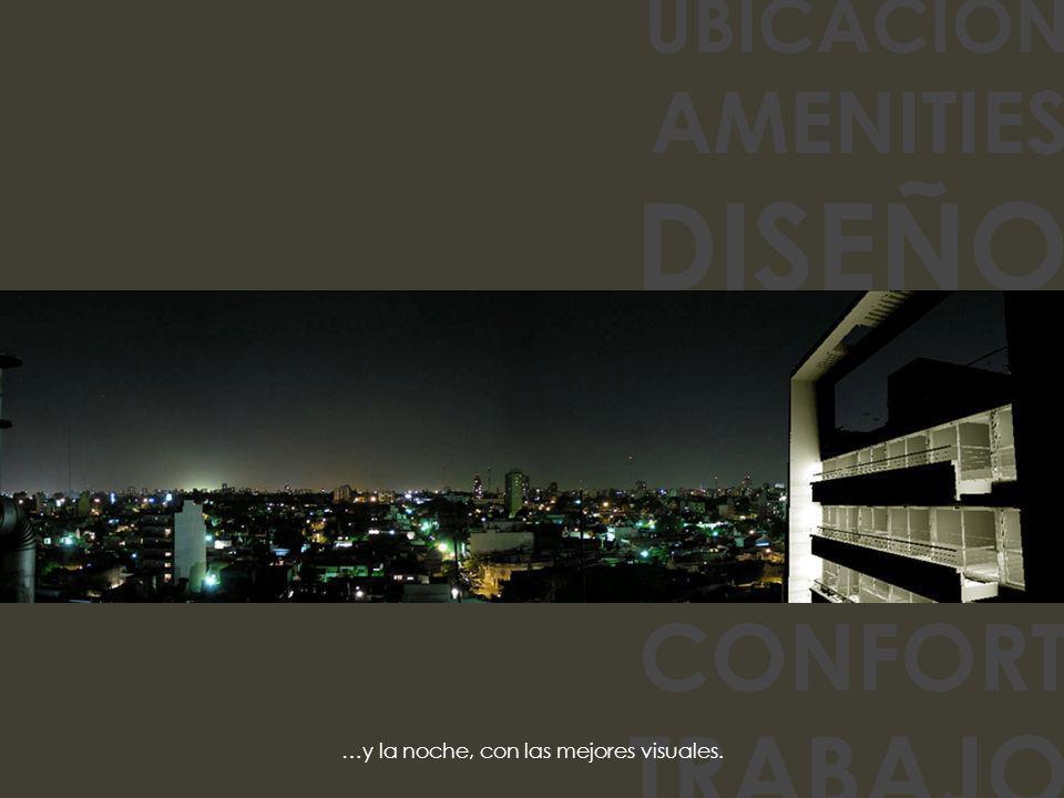 UBICACION AMENITIES DISEÑO SEGURIDAD ACCESIBILIDAD INVERSION CONFORT TRABAJO …y la noche, con las mejores visuales.