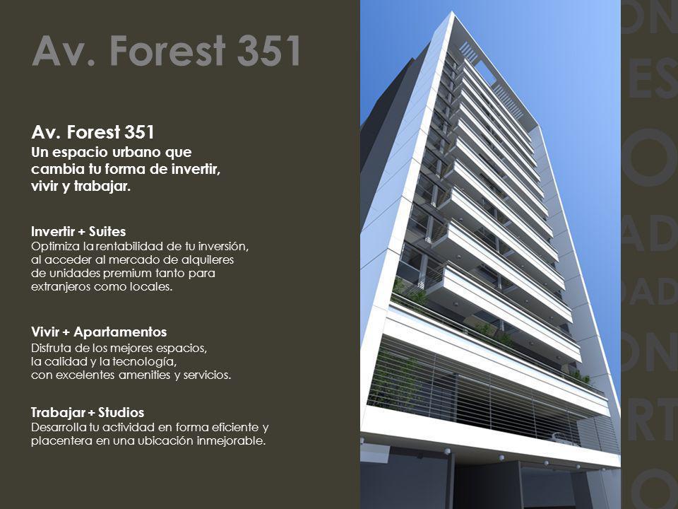 UBICACION AMENITIES DISEÑO SEGURIDAD ACCESIBILIDAD INVERSION CONFORT TRABAJO Av. Forest 351 Un espacio urbano que cambia tu forma de invertir, vivir y