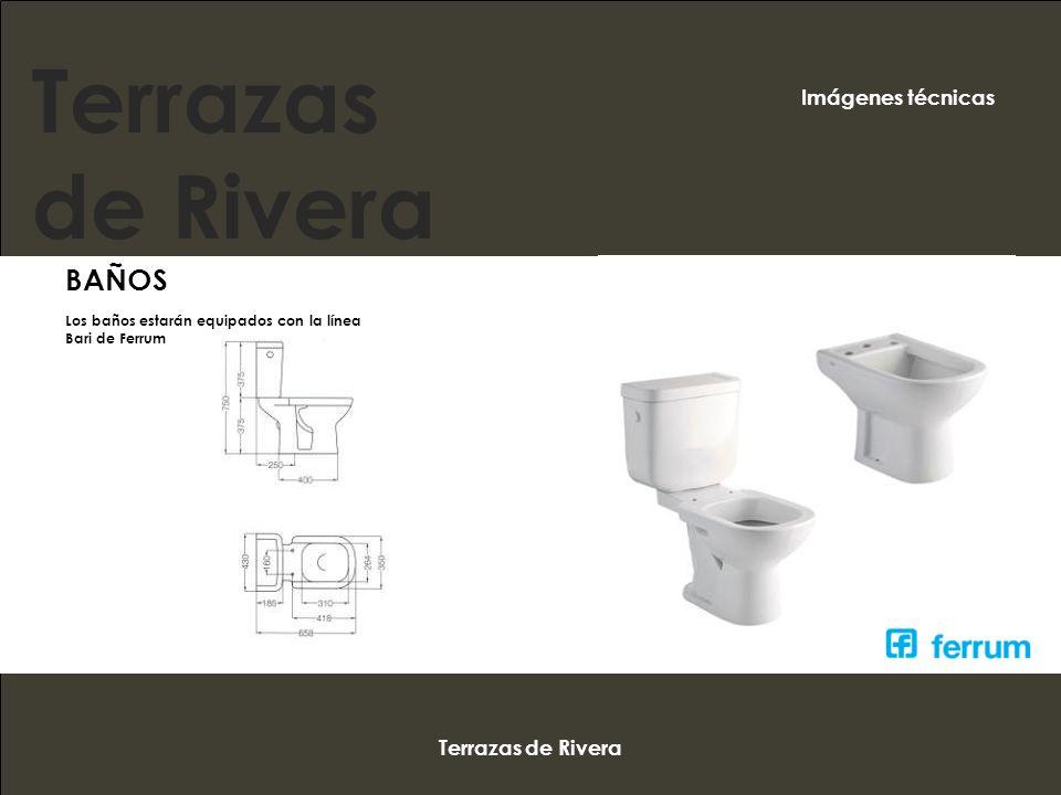 Terrazas de Rivera BAÑOS Los baños estarán equipados con la línea Bari de Ferrum Terrazas de Rivera Imágenes técnicas