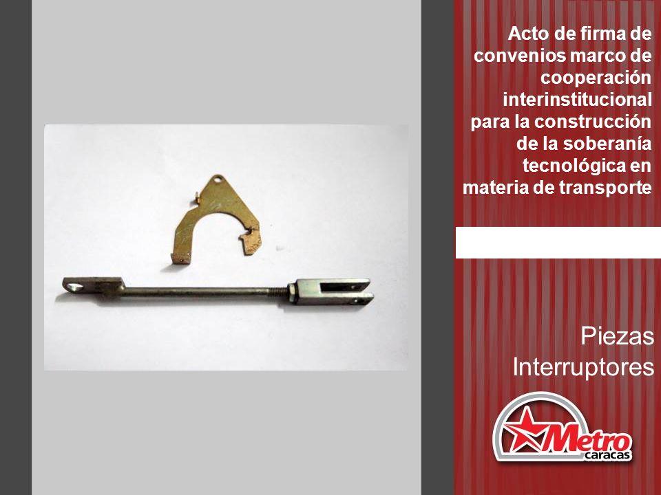 Piezas Interruptores Acto de firma de convenios marco de cooperación interinstitucional para la construcción de la soberanía tecnológica en materia de transporte