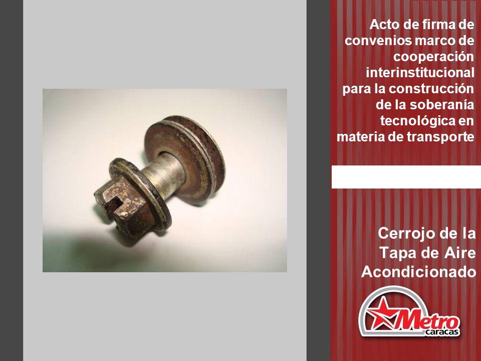 Cerrojo de la Tapa de Aire Acondicionado Acto de firma de convenios marco de cooperación interinstitucional para la construcción de la soberanía tecno