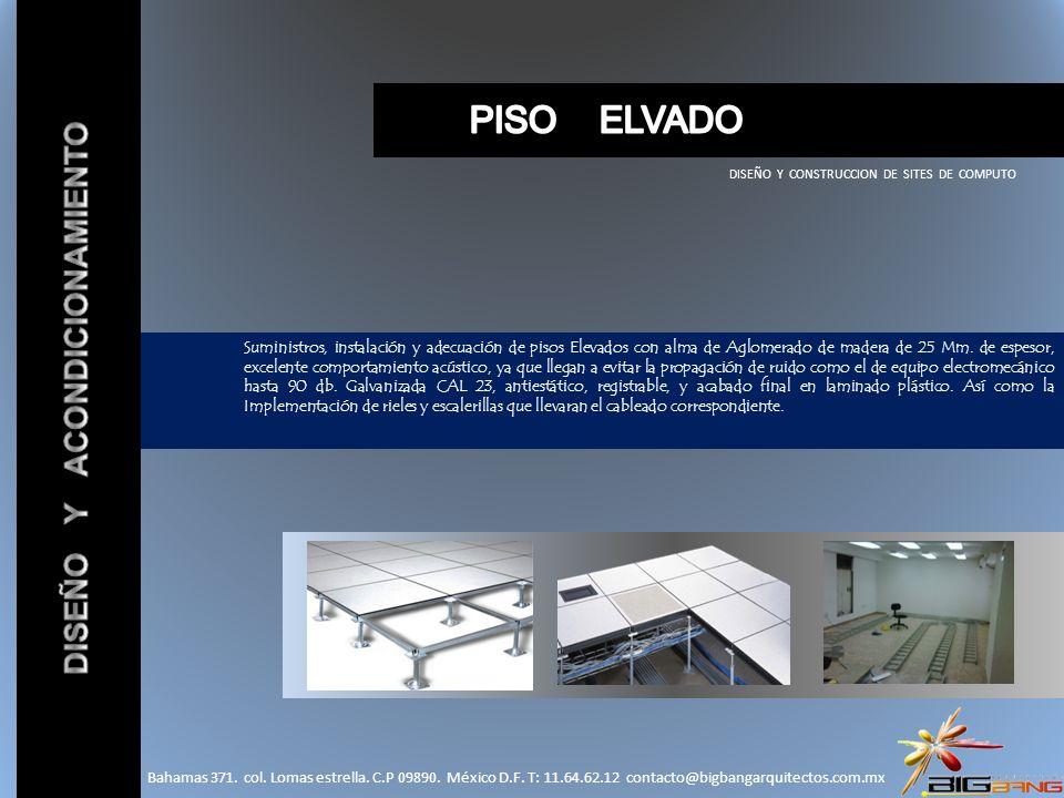 Suministros, instalación y adecuación de pisos Elevados con alma de Aglomerado de madera de 25 Mm. de espesor, excelente comportamiento acústico, ya q