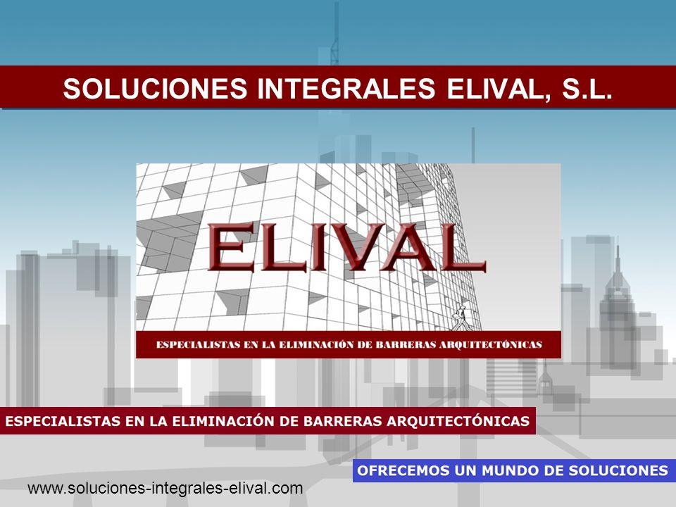 SOLUCIONES INTEGRALES ELIVAL, S.L. www.soluciones-integrales-elival.com