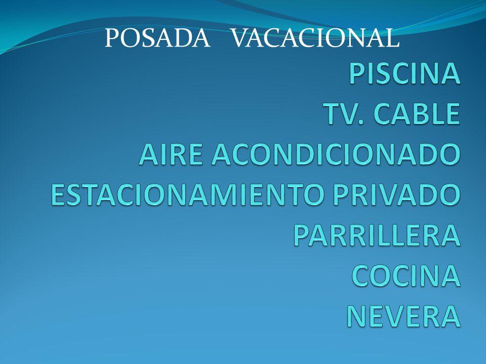 PISCINAS PISCINA AREA COMUN Posada Vacacional (turismo68@hotmail.com) Telf.: 0424 – 6071635 / 0416 - 5431506 Dir: Calle G, No.