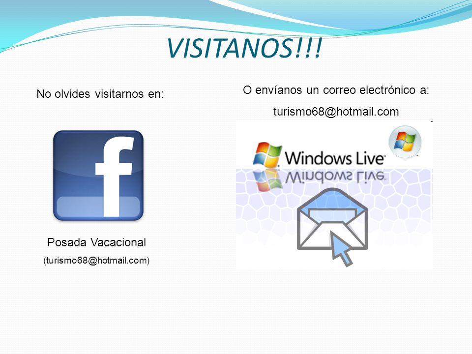No olvides visitarnos en: Posada Vacacional (turismo68@hotmail.com) VISITANOS!!! O envíanos un correo electrónico a: turismo68@hotmail.com