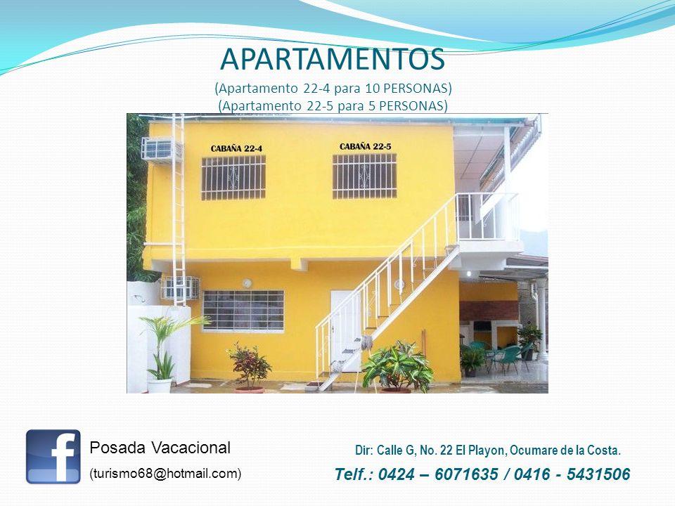 APARTAMENTOS (Apartamento 22-4 para 10 PERSONAS) (Apartamento 22-5 para 5 PERSONAS) Posada Vacacional (turismo68@hotmail.com) Telf.: 0424 – 6071635 /