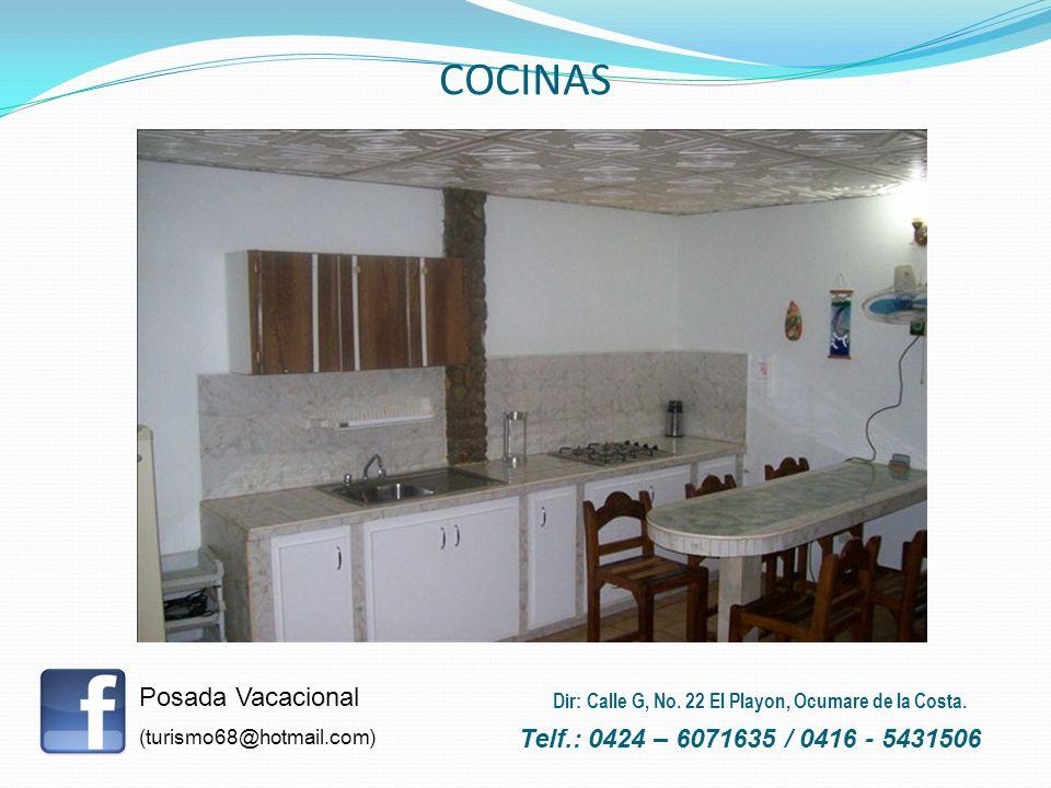 COCINAS Posada Vacacional (turismo68@hotmail.com) Telf.: 0424 – 6071635 / 0416 - 5431506 Dir: Calle G, No. 22 El Playon, Ocumare de la Costa.