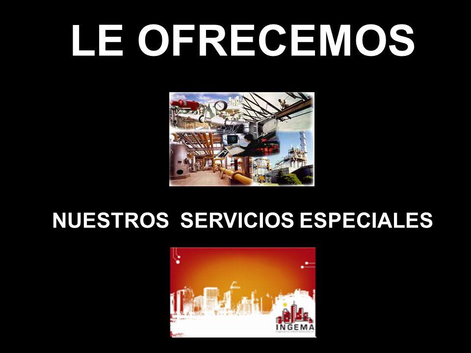 LE OFRECEMOS NUESTROS SERVICIOS ESPECIALES