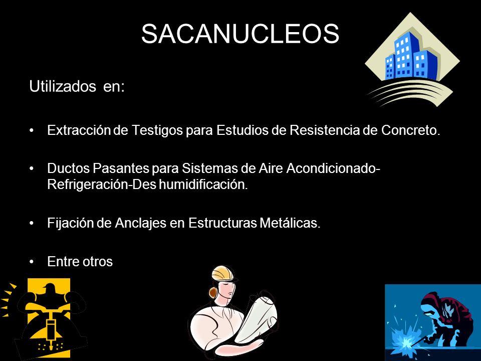SACANUCLEOS Utilizados en: Extracción de Testigos para Estudios de Resistencia de Concreto.