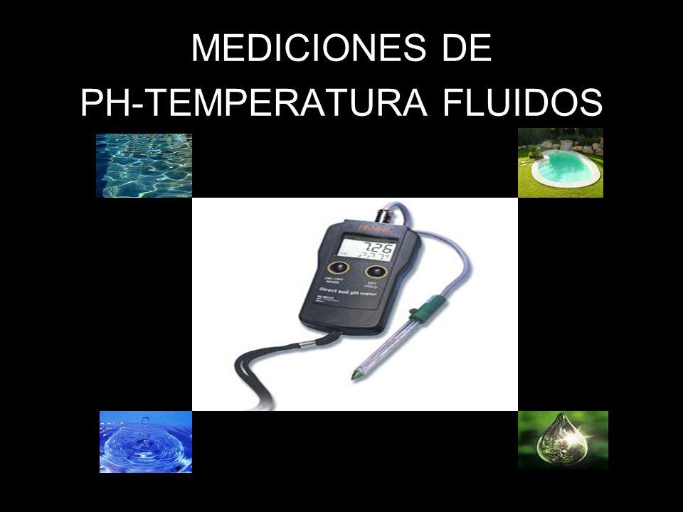 MEDICIONES DE PH-TEMPERATURA FLUIDOS