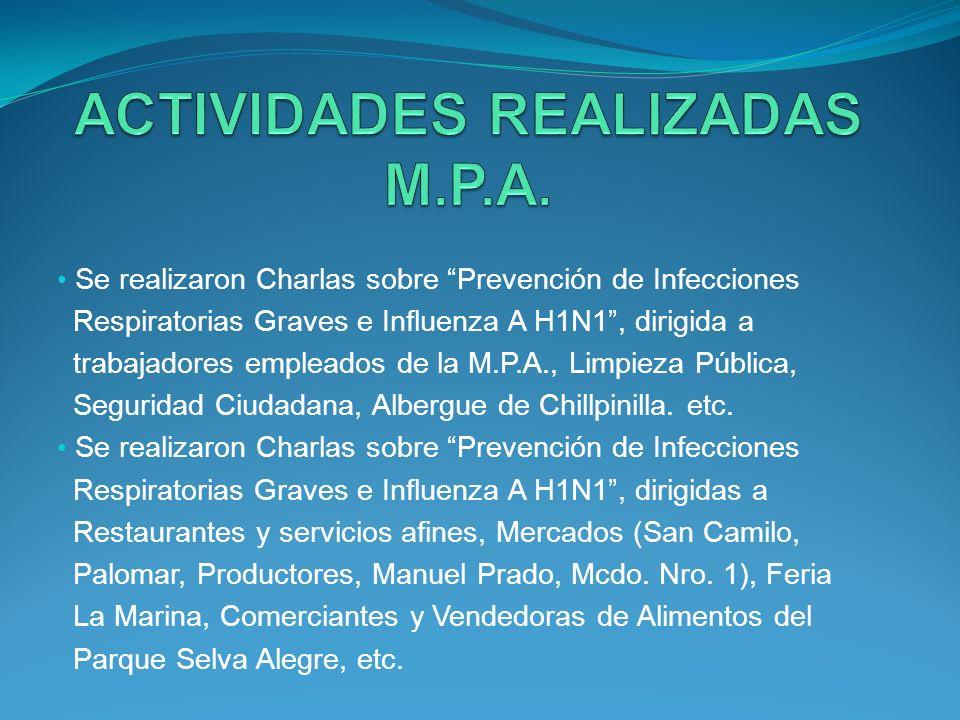 Se realizaron Charlas sobre Prevención de Infecciones Respiratorias Graves e Influenza A H1N1, dirigida a trabajadores empleados de la M.P.A., Limpiez