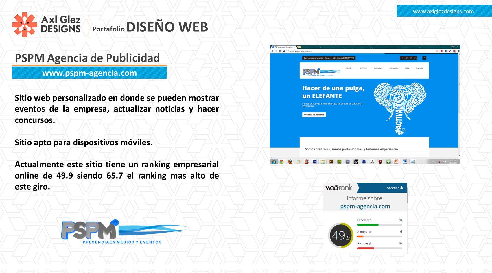 PSPM Agencia de Publicidad www.axlglezdesigns.com www.pspm-agencia.com Sitio web personalizado en donde se pueden mostrar eventos de la empresa, actualizar noticias y hacer concursos.