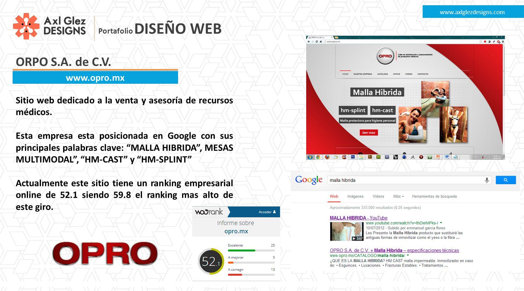 ORPO S.A. de C.V. www.axlglezdesigns.com www.opro.mx Sitio web dedicado a la venta y asesoría de recursos médicos. Esta empresa esta posicionada en Go