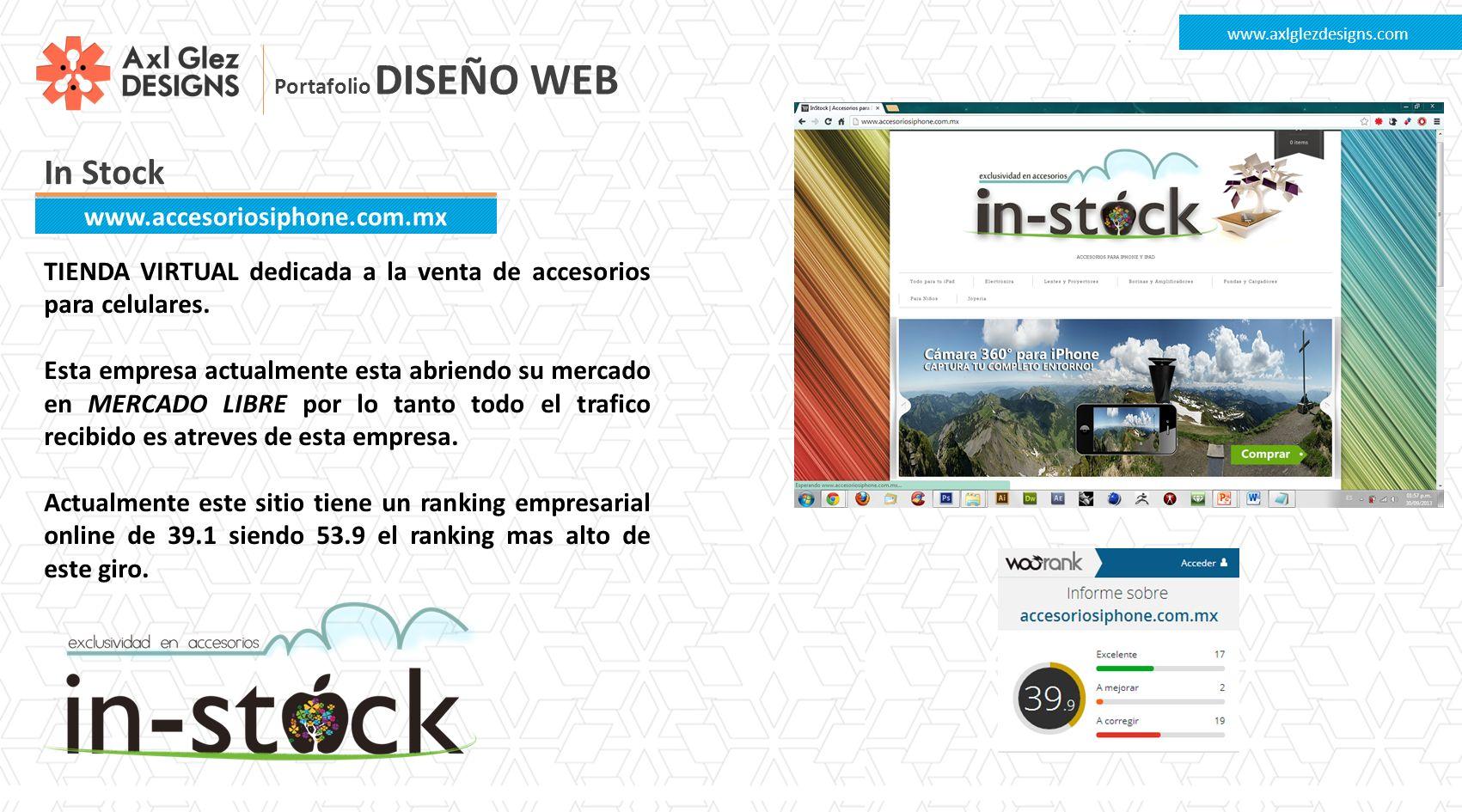 In Stock www.axlglezdesigns.com www.accesoriosiphone.com.mx TIENDA VIRTUAL dedicada a la venta de accesorios para celulares. Esta empresa actualmente