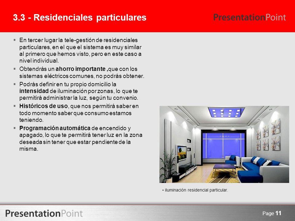 3.3 - Residenciales particulares En tercer lugar la tele-gestión de residenciales particulares, en el que el sistema es muy similar al primero que hem
